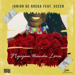 Junior De Rocka - Ngiyam'thanda Lona Ft Xceen